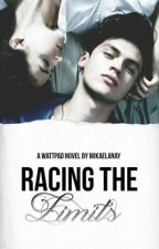 Racing the Limits(Limits #1) (Completed) by mikaelanay