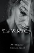The Wife's Cry by BlackPanda13