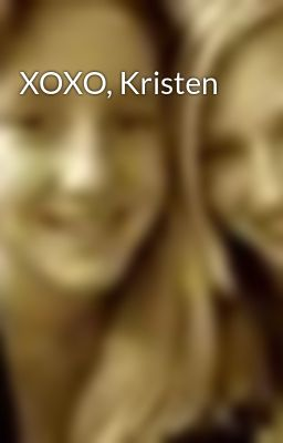 XOXO, Kristen