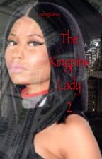 The Kingpin's Lady 2 by LovingMiinaj