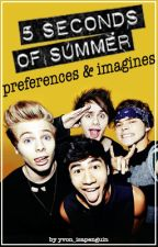 5 Seconds of Summer/5sos/5sauce preferences & imagines by yvon_isapenguin