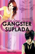 IN LOVE SI GANGSTER KAY SUPLADA  ✓ by RejoiceTamad