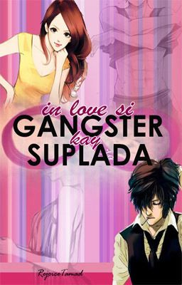 IN LOVE SI GANGSTER SA SUPLADA  ✓