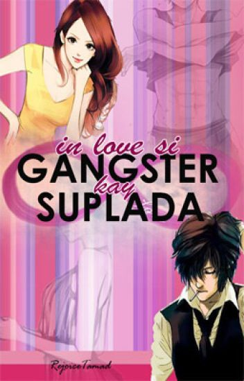 IN LOVE SI GANGSTER KAY SUPLADA ✓