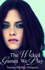 The Wicked Games We Play (#Wattys2016) by Tamara96Phillips