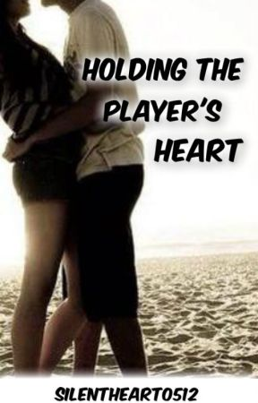 Holding the Player's Heart #Wattys2017 by silentheart0512