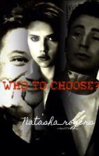 Who to choose? by Natasha_rogrers