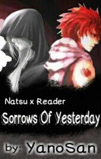 Fairy Tail Natsu x Reader •Sorrows of Yesterday•