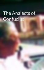 The Analects of Confucius by ciccierrr05