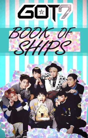 Got7 Book Of Ships(Closed For Requests)-Unedited
