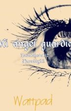 Mi ángel guardián by DaneMarie015