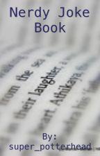 Nerdy joke book by super_potterhead