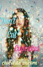 I Don't Eat CupCakes (wattys2015) by chocolate_unicorn
