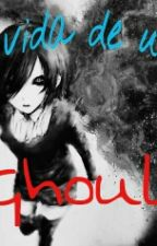 A vida de um Ghoul by BlackAndFuckU
