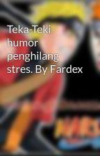 Teka-Teki humor penghilang stres. By Fardex by Yeah69