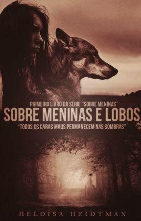 Sobre Meninas e Lobos by HeloisaHeidtman