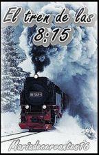 El tren de las 8:15 by Mariadecervantes16