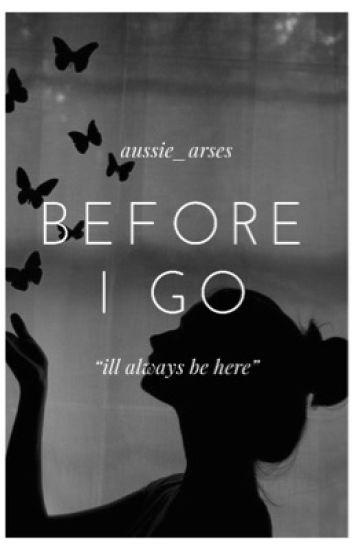 Before I Go || L.H