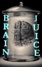 Brain Juice (A Collection Of Short Stories) by MisterC