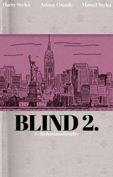 blind. 2 | styles (hariana)