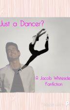 Just A Dancer? by waitimpaige