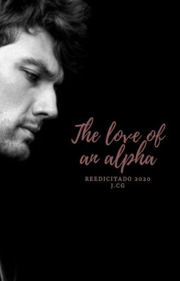 The love of an alpha. [Español]