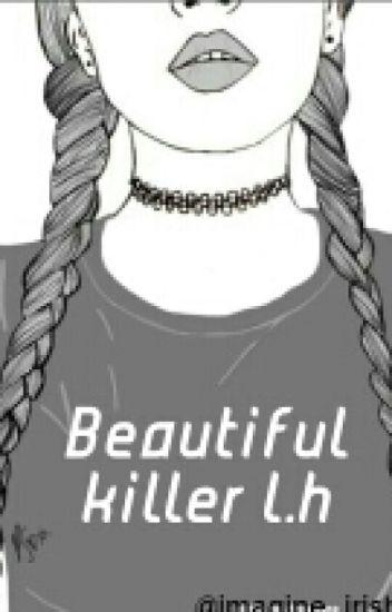 Beautiful Killer ¤ l.h