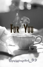 For you by missionschick_99