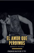 EL AMOR QUE PERDIMOS (prince royce)¤TERMINADA¤ by Geny_Veloso