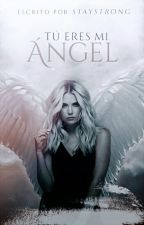 Tu eres mi Angel by 8staystrong