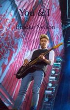You & I (A Niall Horan fanfiction) by lovehopelullaby_