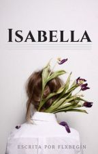 Isabella by flxbegin