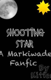 A Markiwade One Shot: Shooting Star by kittykat123344
