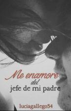 me enamore  del  JEFE DE MI PADRE by luciagallego54
