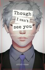 Though I can't see you (Jelsa) Adaptación |#1| [TERMINADA] by Oyuky-chan