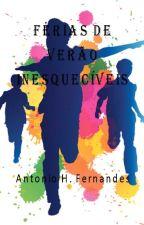 FÉRIAS DE VERÃO INESQUECÍVEIS by AntonioHenriqueFerna