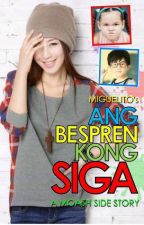 Ang Bespren Kong Siga by MiguelitoStories
