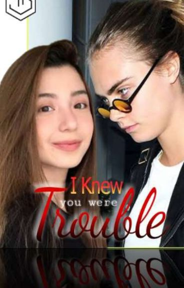 I Knew You We're Trouble(GirlxGirl Romance)