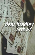 dear bradley ; tradley by artbws
