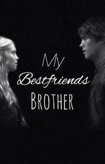 My Best Friends Brother -Bellarke