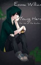 Young Hero: The rise of the Shadow Lord by EmmaWilliams66