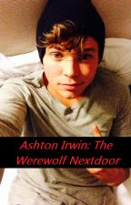 Ashton Irwin: The Werewolf Next Door by dannyfletcherirwin