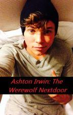 Ashton Irwin: The Werewolf Next Door by dannyfletcherirwin