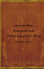 How to Fool Everyone into Thinking you're Okay (niam) (Discontinued)  by omgniamisawesome