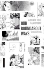 Our Roundabout Ways - Ao Haru Ride Fanfiction by aoharufutaba