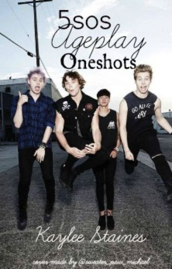 5sos Age-Play Oneshots