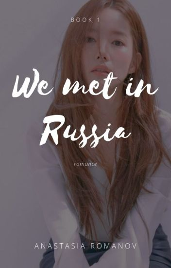 we met in russia | #1 | by Anastasia Romanov © (EN EDICIÓN)