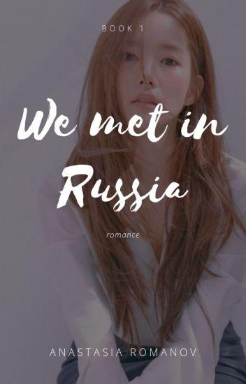 we met in russia | #1 | by Anastasia Romanov ©