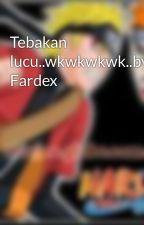 Tebakan lucu..wkwkwkwk..by Fardex by Yeah69