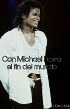 Con Michael hasta el fin del mundo by Lauriijackson